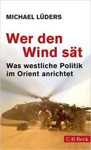 Michael Lüders, Wer den Wind sät