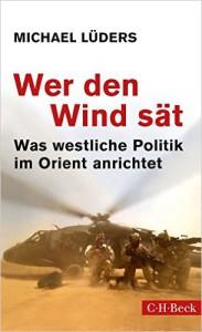 Michael Lüders, Wer den Wind sät